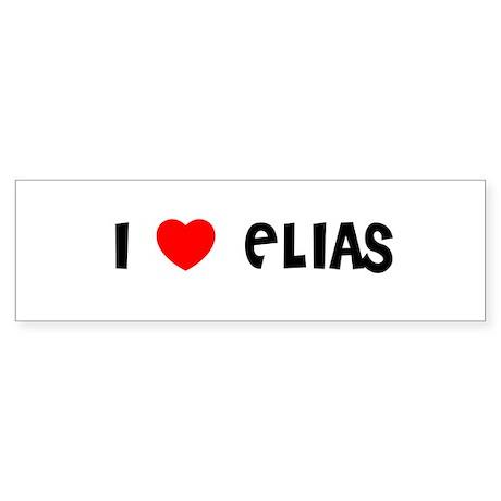 I LOVE ELIAS Bumper Sticker