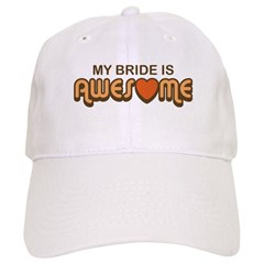My Bride is Awesome Cap