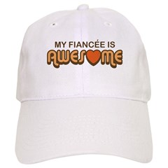 My Fiancee is Awesome Baseball Cap