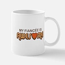 My Fiancee is Awesome Mug