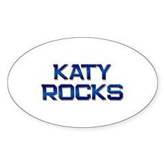 katy rocks Oval Decal