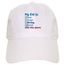 MY KID IS ALL THE ABOVE Baseball Cap