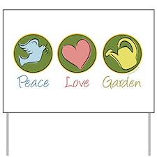 Peace Love Garden Yard Sign