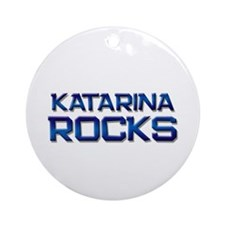 katarina rocks Ornament (Round)