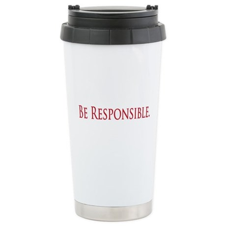 Be Responsible Stainless Steel Travel Mug