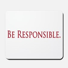 Be Responsible Mousepad