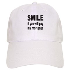 PAY MY MORTGAGE Baseball Cap