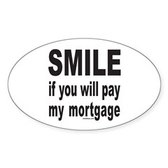 PAY MY MORTGAGE Oval Sticker (10 pk)