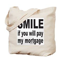 PAY MY MORTGAGE Tote Bag