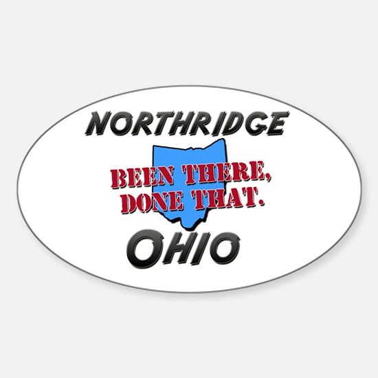 northridge ohio - been there, done that Decal