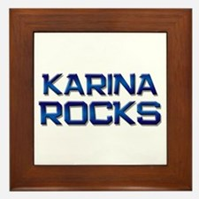 karina rocks Framed Tile