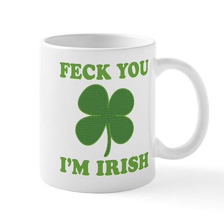 Feck You Im Irish Mug