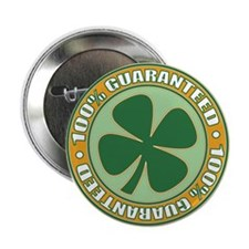 "100% Irish Guaranteed 2.25"" Button"