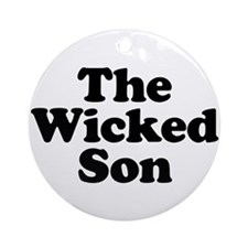 The Wicked Son Ornament (Round)