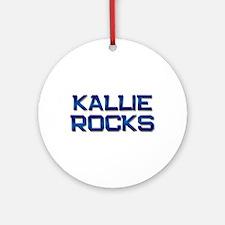 kallie rocks Ornament (Round)