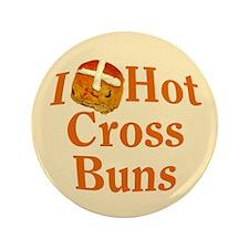 """I Love Hot Cross Buns 3.5"""" Button"""