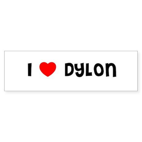I LOVE DYLON Bumper Sticker