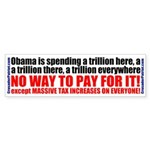 NO WAY TO PAY FOR IT! Bumper Sticker