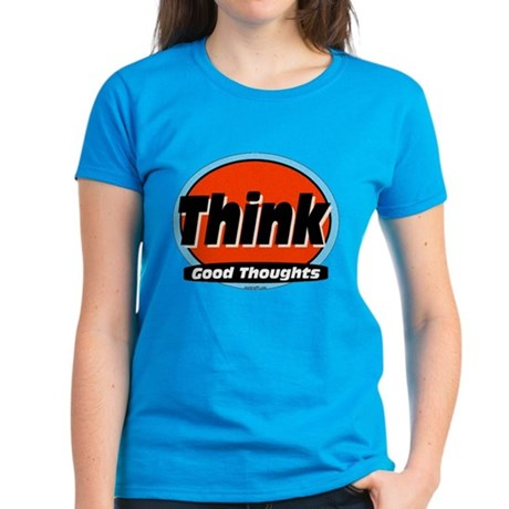 Think Good Thoughts Women's Dark T-Shirt