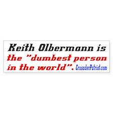Olbermann is Dumb! Bumper Bumper Sticker