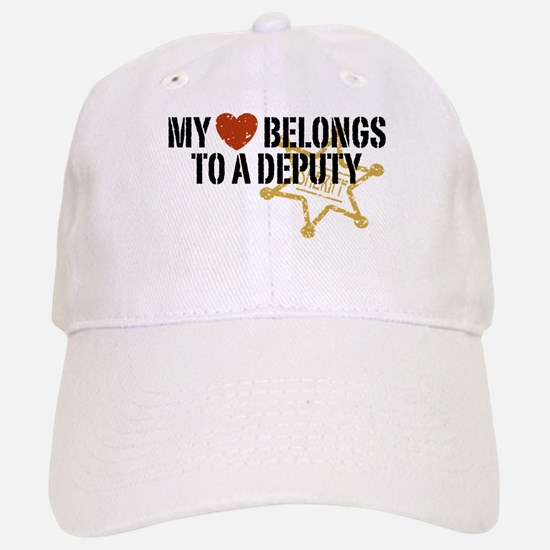 My Heart Belongs to a Deputy Baseball Baseball Cap