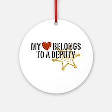 My Heart Belongs to a Deputy Ornament (Round)