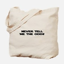 NeverTell Me the Odds Tote Bag