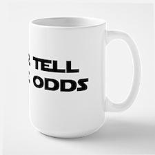 NeverTell Me the Odds Mug