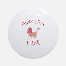 I Roll - Baby Ornament (Round)