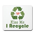 Kiss Me I Recyle Mousepad