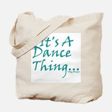 It's A Dance Thing Tote Bag