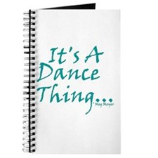 It's A Dance Thing Journal
