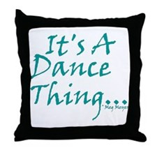 It's A Dance Thing Throw Pillow