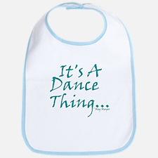 It's A Dance Thing Bib