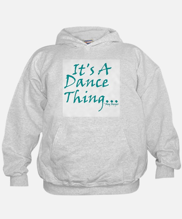 It's A Dance Thing Hoodie