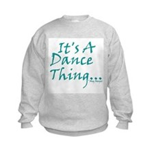 It's A Dance Thing Sweatshirt