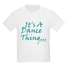 It's A Dance Thing Kids T-Shirt