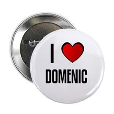 """I LOVE DOMENIC 2.25"""" Button (100 pack)"""