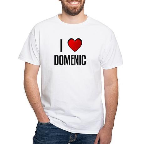 I LOVE DOMENIC White T-Shirt