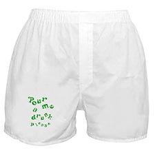 Pour me a drunk Boxer Shorts