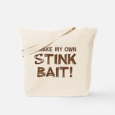 I MAKE MY OWN STINK BAIT! Tote Bag