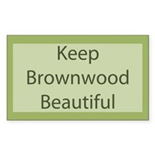 """Keep Brownwood Beautiful"" Rectangle Decal"