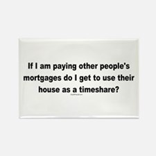 Paying Other People's Mortgages Rectangle Magnet