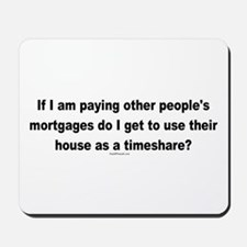 Paying Other People's Mortgages Mousepad