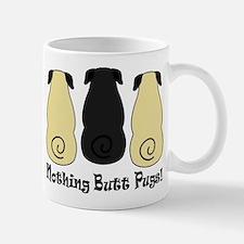 Nothing Butt Pugs! Mug