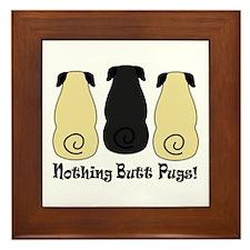 Nothing Butt Pugs! Framed Tile