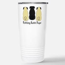 Nothing Butt Pugs! Travel Mug