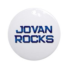 jovan rocks Ornament (Round)