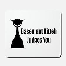 Basement Kitteh Judges You Mousepad