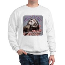 Cute Ferret owner Sweatshirt